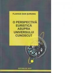 O perspectiva euristica asupra universului cunoscut - Surianu Flavius Dan