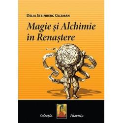 Magie si alchimie in renastere - Delia Steinberg Gusman