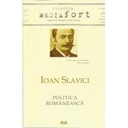 Ioan Slavici Politica Romaneasca - Lucian-Vasile Szabo (Editor)