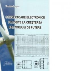 Convertoare electronice folosite la cresterea factorului de putere - Dumitru Scortanu