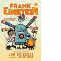 Frank Einstein si acceleratorul de creiere - Jon Scieszka