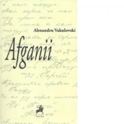 Afganii - Alexandru Vakulovski