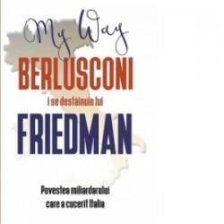 Berlusconi i se destainuie lui Friedman - Alan Friedman