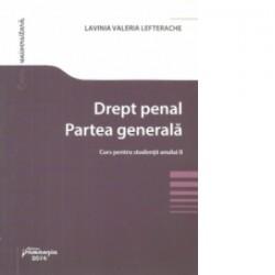 Drept penal. Partea generala. Curs pentru studentii anului II - Lavinia Lefterache