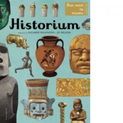 Historium - Bun venit la muzeu. Intrarea libera - Richard Wilkinson, Jo Nelson