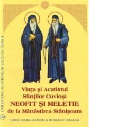 Viata si Acatistul Sfintilor Cuviosi Neofit si Meletie de la Manastirea Stanisoara -