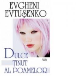 Dulce tinut al poamelor - Evgheni Evtusenko