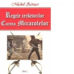 Regele cersetorilor. Vol. 2. Curtea miracolelor - Michel Zevaco