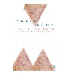 Fericirea este o definitie personala - Chris Samy