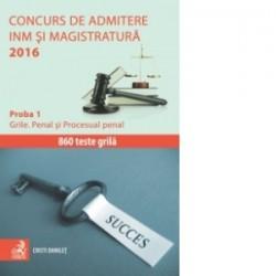 Concurs de admitere la INM si Magistratura 2016. Proba 1: Grile. Penal si Procesual penal - Cristi Danilet