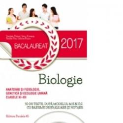 Bacalaureat 2017. Anatomie si fiziologie, genetica si ecologie umana. Clasele XI-XII - Liliana Pasca, Daniela Firicel, Irina Ko