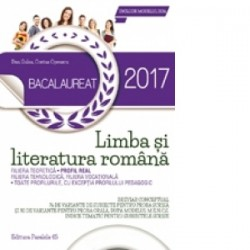 Bacalaureat 2017. Limba si literatura romana. Profil real. 76 de variante de subiecte pentru proba scrisa si 30 de variante pen