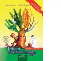 Piticot descopera natura 5-6 ani. Domeniul Stiinte - Adina Grigore, Cristina Ipate-Toma