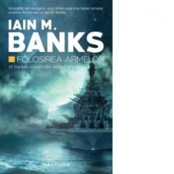 Folosirea armelor (Seria Cultura, partea a III-a, paperback) - Iain M. Banks