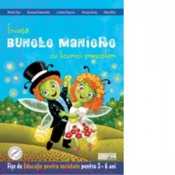 Invata bunele maniere cu licuricii prescolari- Educatie pentru societate 3-6 ani - Maria Verdes