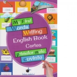My first words writing english book - Cartea primelor mele cuvinte -