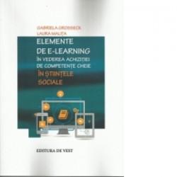 Elemente de e-learning in vederea achizitiei de cometente cheie in stiintele sociale - Gabriela Grosseck, Laura Malita