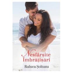 Nesfarsite imbratisari - Raluca Soltuzu