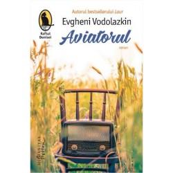 Aviatorul - Evgheni Vodolazkin