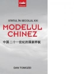 Statul in secolul XXI - Modelul chinez - Dan Tomozei