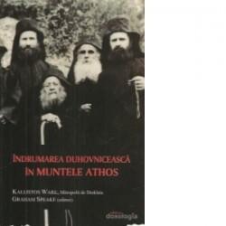 Indrumarea duhovniceasca in Muntele Athos - Kallistos Ware, Graham Speake
