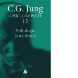 Opere Complete vol.12. Psihologie si alchimie -
