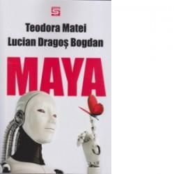 Maya - Lucian Dragos Bogdan, Teodora Matei