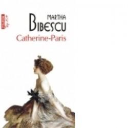 Catherine-Paris (editie de buzunar) - Martha Bibescu