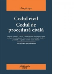 Codul civil. Codul de procedura civila. Actualizat 22 septembrie 2016 -