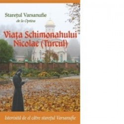 Viata Schimonahului Nicolae (Turcul) - Staretul Varsanufie de la Optina