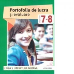 Limba si literatura romana. Portofoliu de lucru si evaluare clasele a VII-a si a VIII-a - Larisa Kozak