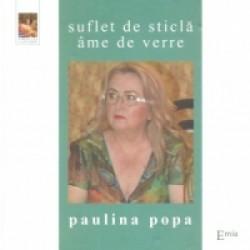 Suflet de sticla - Ame de verre - Paulina Popa