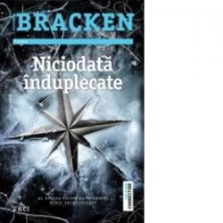 Niciodata induplecate - Alexandra Bracken