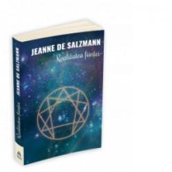 Realitatea fiintei - Cea de-a Patra Cale a lui Gurdjieff - Jeanne de Salzmann