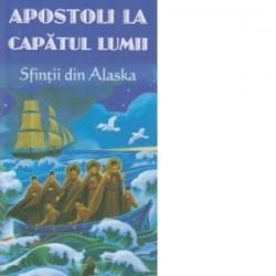 Apostoli la capatul lumii - Sfintii din Alaska -