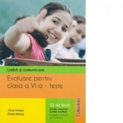 Evaluare pentru clasa a VI-a - teste. Limba si comunicare (33 de teste) - Elena Sticlea, Alina Hristea