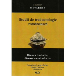 Studii de traductologie romaneasca (Vol. 1) - Georgiana Lungu-Badea, Nadia Obrocea (coordonatori)