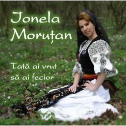 CD Ionela Morutan - Tata ai vrut sa ai fecior