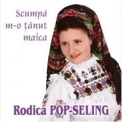 CD Rodica Pop-Seling - Scumpa m-o tanut maica
