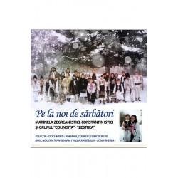CD Marinela Zegrean Istici, Constantin Istici si Grupul Colindita - Pe la noi de sarbatori