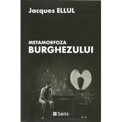 Metamorfoza Burghezului - Jacques Ellul