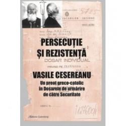 Persecutie si rezistenta - Ruxandra Cesereanu
