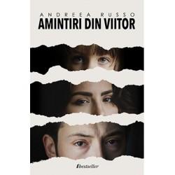 Amintiri din viitor - Trilogia - Andreea Russo