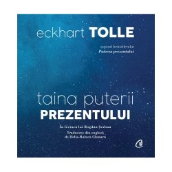 Taina puterii prezentului (audiobook) - Eckhart Tolle