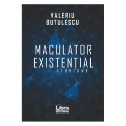 Maculator existential. Aforisme - Valeriu Butulescu