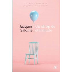 Un strop de eternitate - Jacques Salome