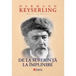 De la suferinta la implinire - Hermann Kezserling