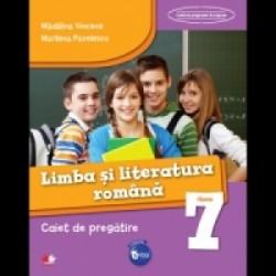 Limba si literatura romana. Caiet de pregatire. Clasa a VII-a - Marilena Pavelescu, Madalina Vincene