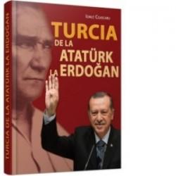 Turcia de la Ataturk la Erdogan - Ionut Cojocaru