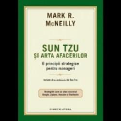 Sun Tzu si arta afacerilor - 6 principii strategice pentru manageri - Mark R. McNeilly